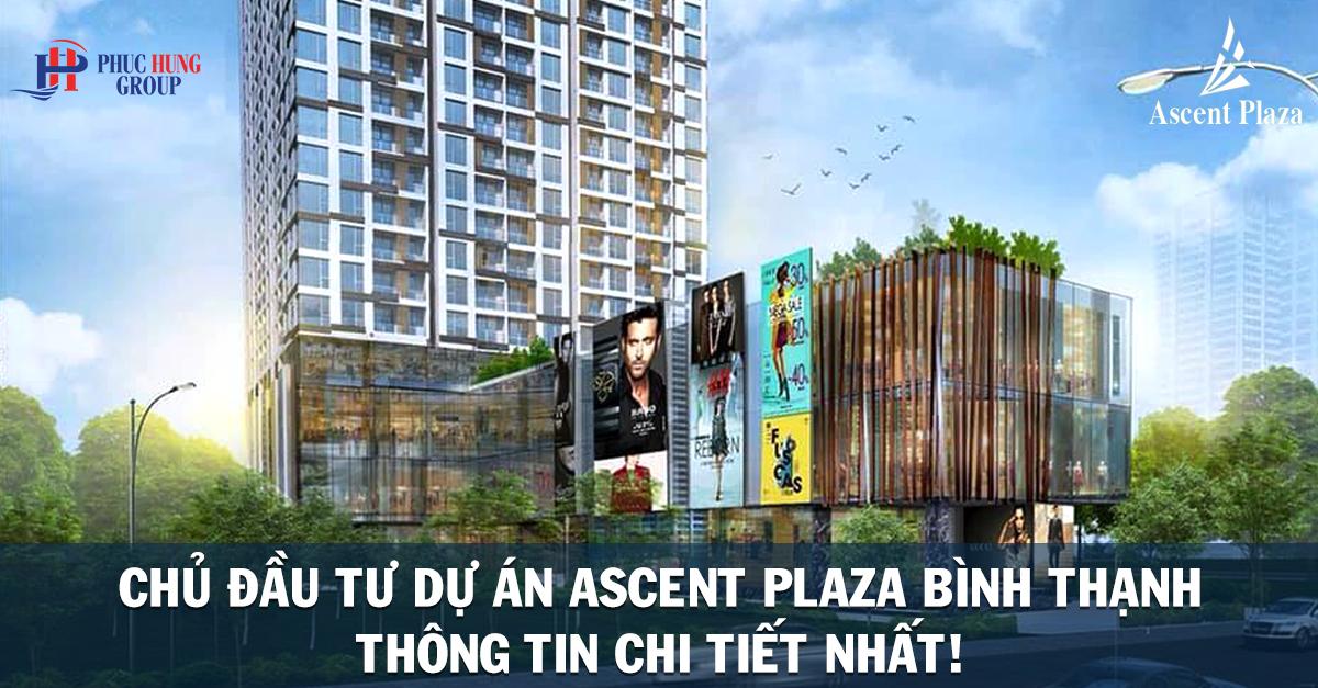 chủ đầu tư dự án ascent plaza bình thạnh