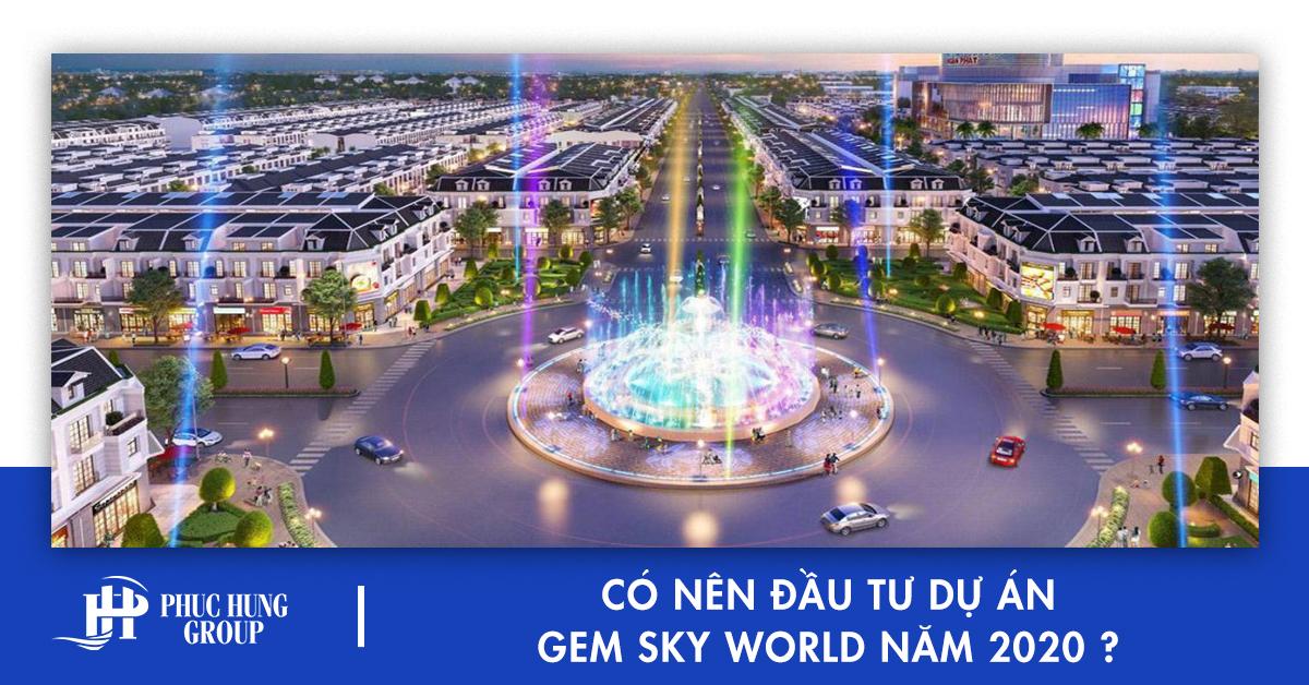 Có-nên-đầu-tư-dự-án-Gem-Sky-World