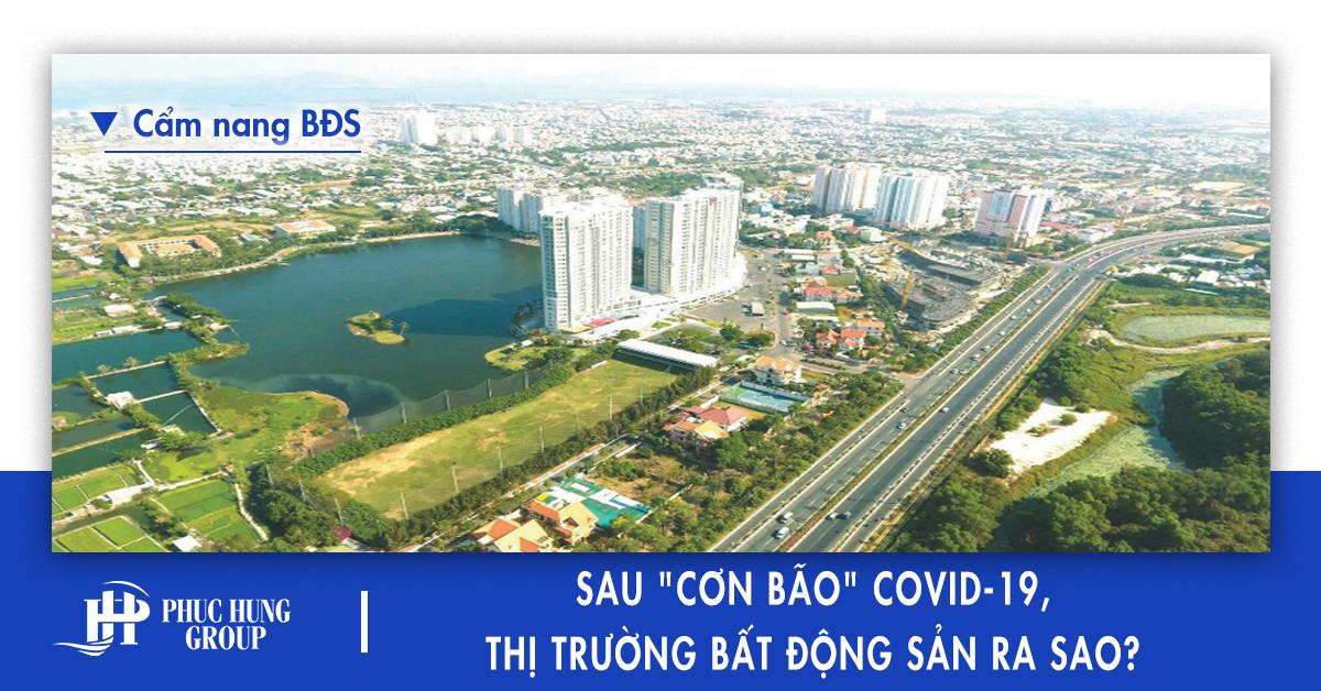 sau-con-bao-covid-19-thi-truong-bat-dong-san-ra-sao