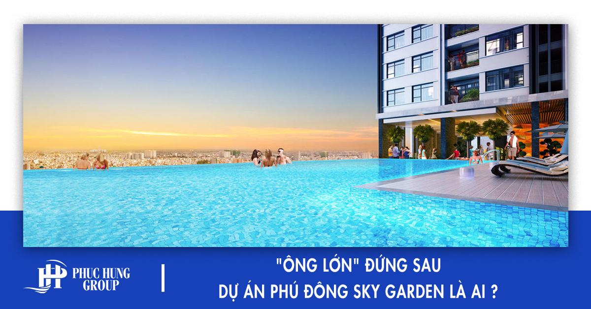 ong-lon-dung-sau-phu-dong-sky-garden-la-ai